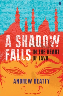 A Shadow Falls : In the Heart of Java, Paperback Book