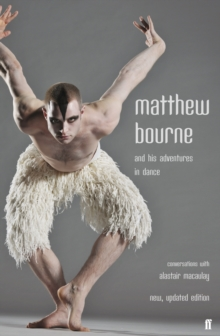 Matthew Bourne and His Adventures in Dance, Paperback Book
