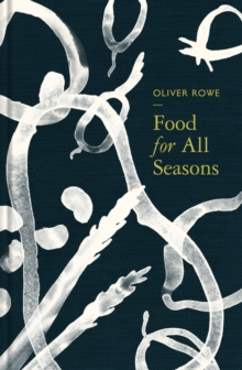 Food for All Seasons, Hardback Book