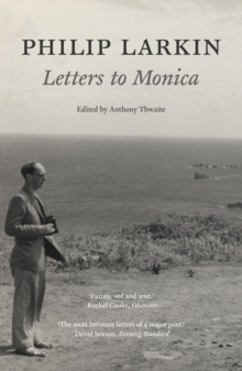 Philip Larkin: Letters to Monica, Paperback Book