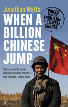 When a Billion Chinese Jump : Voices from the Frontline of Climate Change, Paperback Book
