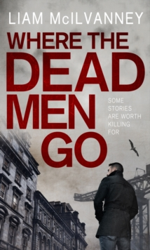 Where the Dead Men Go, Paperback Book