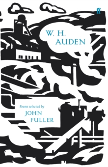 W. H. Auden : Poems Selected by John Fuller, Hardback Book