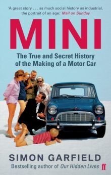 Mini: The True and Secret History of the Making of a Motor Car, Paperback Book