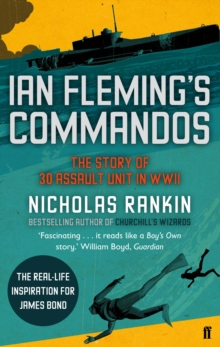 Ian Fleming's Commandos : The Story of 30 Assault Unit in WWII, Paperback Book