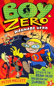 Boy Zero Wannabe Hero 2: the Attack of the Brain-Dead Break-Dancing Zombies, Paperback Book