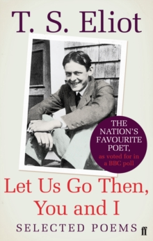 Let Us Go Then, You and I : Selected Poems, Paperback Book