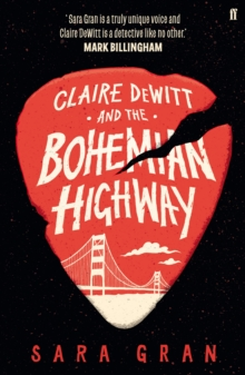 Claire DeWitt and the Bohemian Highway, Paperback Book