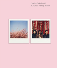 Death of a Polaroid - a Manics Family Album, Hardback Book