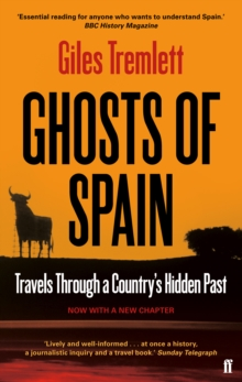 Ghosts of Spain : Travels Through a Country's Hidden Past, Paperback Book