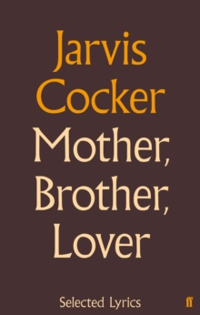 Mother, Brother, Lover : Selected Lyrics, Hardback Book