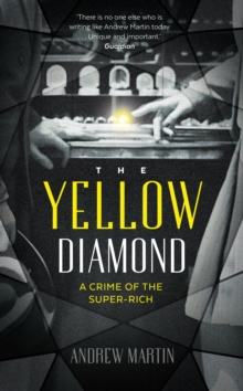The Yellow Diamond : A Crime of the Super-Rich, Hardback Book