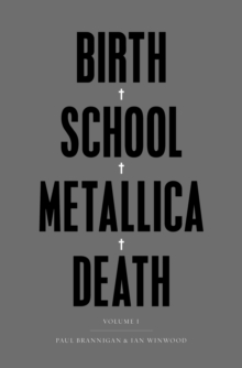 Birth School Metallica Death : Vol I, Hardback Book