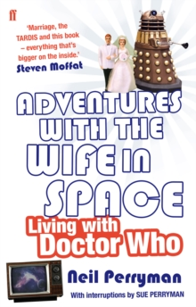 Adventures with the Wife in Space : Living with Doctor Who, Paperback Book