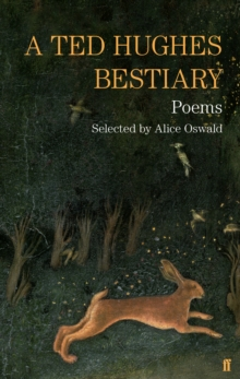 A Ted Hughes Bestiary : Selected Poems, Paperback Book