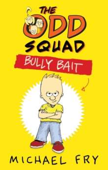 The Odd Squad: Bully Bait, Paperback Book