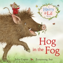 Hog in the Fog : A Harry & Lil Story, Hardback Book