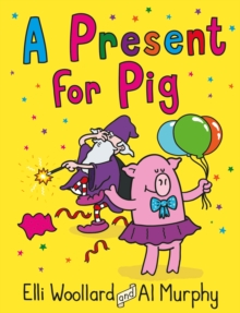 Woozy the Wizard: A Present for Pig, Paperback Book