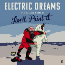 Electric Dreams : The Collected Works of Jim'll Paint It, Hardback Book