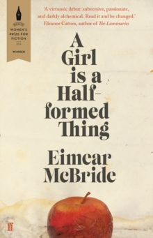 A Girl Is a Half-formed Thing, Paperback Book
