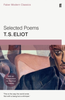 Selected Poems of T. S. Eliot : Faber Modern Classics, Paperback Book