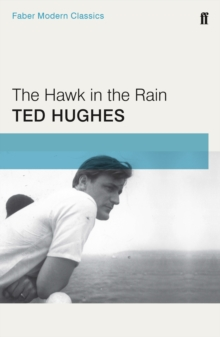 The Hawk in the Rain : Faber Modern Classics, Paperback Book
