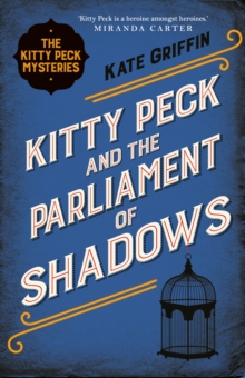 Kitty Peck and the Parliament of Shadows, Paperback / softback Book