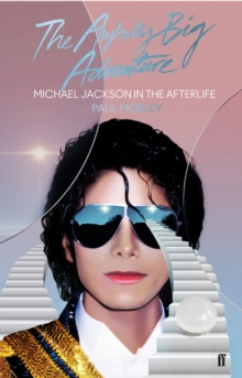 The Awfully Big Adventure : Michael Jackson in the Afterlife, Hardback Book