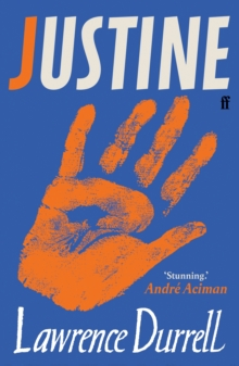 Justine : Rediscover One of the Century's Greatest Romances