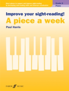 Improve your sight-reading! A piece a week Piano Grade 6, Sheet music Book