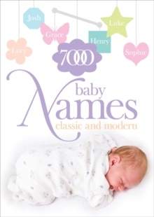 7000 Baby Names : Classic and Modern, Paperback Book