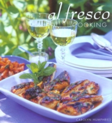 Al Fresco Cooking : Everything You Need to Know About Cooking Outdoors, Hardback Book