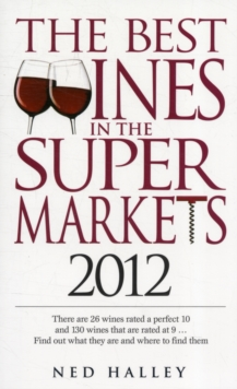The Best Wines in the Supermarkets : My Top Wines Selected for Character and Style, Paperback Book