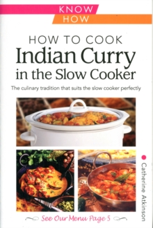 How to Cook Indian Curry in the Slow Cooker: Know How, Paperback Book
