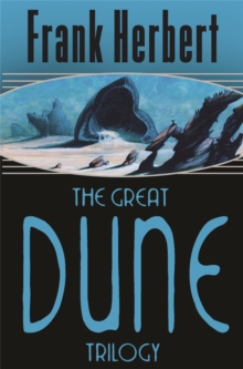 The Great Dune Trilogy : Dune, Dune Messiah, Children of Dune, Paperback Book