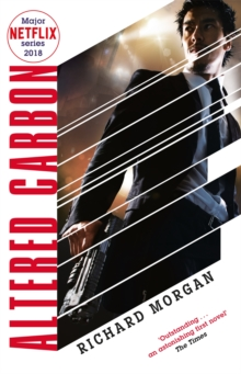 Altered Carbon : Coming to Netflix in 2018!, Paperback Book