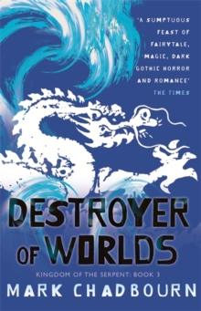Destroyer of Worlds : Kingdom of the Serpent: Book 3, Paperback Book