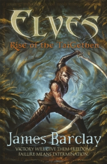Elves: Rise of the TaiGethen, Paperback / softback Book