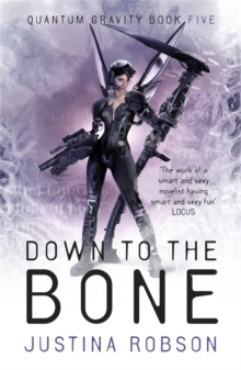 Down to the Bone : Quantum Gravity Book Five, Paperback Book
