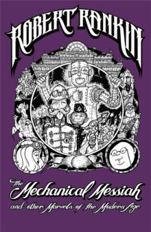 The Mechanical Messiah and Other Marvels of the Modern Age : A Novel, Paperback Book
