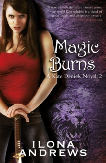 Magic Burns : A Kate Daniels Novel: 2, Paperback / softback Book