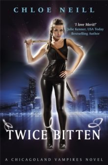 Twice Bitten : A Chicagoland Vampires Novel, Paperback Book