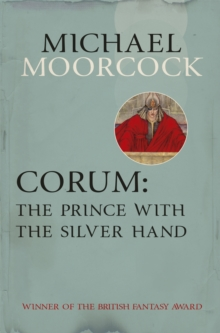Corum: The Prince with the Silver Hand, Paperback Book