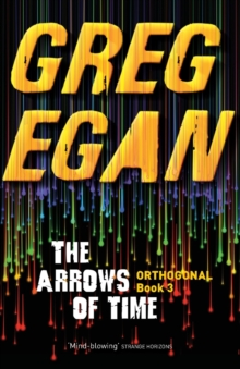 The Arrows of Time : Orthogonal Book Three, Paperback / softback Book