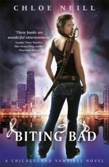 Biting Bad : A Chicagoland Vampires Novel, Paperback Book