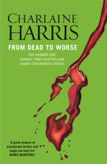 From Dead to Worse : A True Blood Novel, Paperback Book