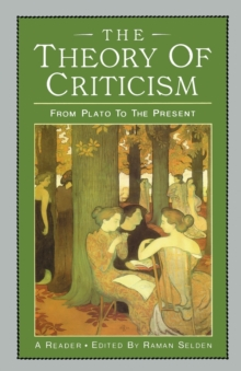 The Theory of Criticsm : From Plato to the Present, Paperback Book
