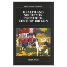 Health and Society in Twentieth Century Britain, Paperback Book