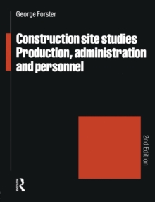 Construction Site Studies : Production Administration and Personnel, Paperback / softback Book