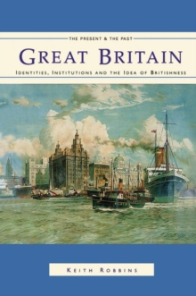 Great Britain : Identities, Institutions and the Idea of Britishness since 1500, Paperback / softback Book